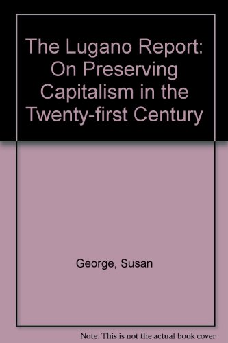 9780745315379: The Lugano Report: On Preserving Capitalism in the Twenty-first Century