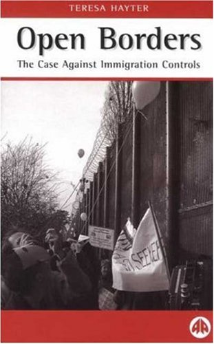 9780745315423: Open Borders: The Case Against Immigration Controls