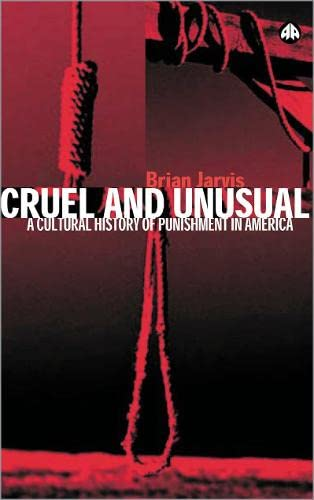 9780745315430: Cruel and Unusual: Punishment and U.S. Culture