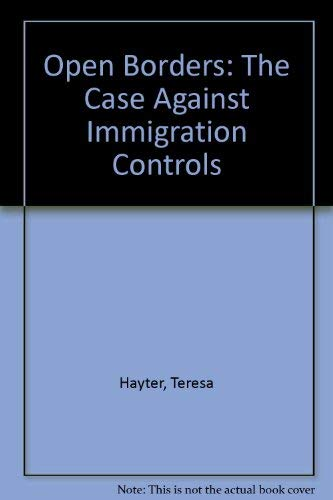 9780745315478: Open Borders: The Case Against Immigration Controls