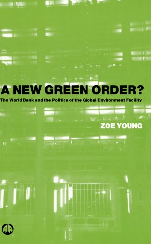A New Green Order?: The World Bank: Zoe Young