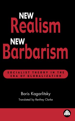 9780745315515: New Realism, New Barbarism: Socialist Theory in the Era of Globalization