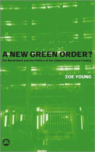 A New Green Order?: The World Bank: Young, Zoe