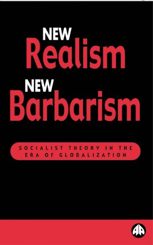 9780745315560: New Realism, New Barbarism: Socialist Theory in the Era of Globalization