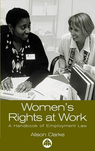 Women's Rights At Work: A Handbook of Employment Law (9780745315591) by Alison Clarke