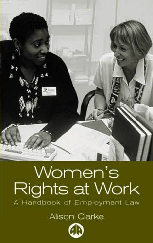 Women's Rights at Work : A Handbook of Employment Law