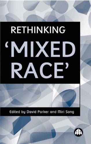 9780745315720: Rethinking 'Mixed Race'