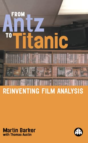 9780745315799: From Antz to Titanic: Reinventing Film Analysis