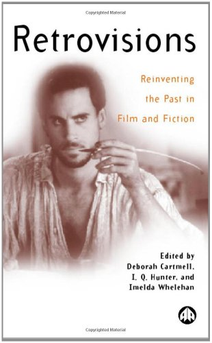9780745315836: Retrovisions: Reinventing the Past in Film and Fiction (Film/Fiction)