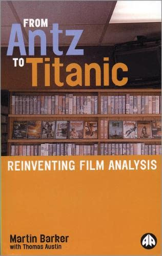 9780745315843: From Antz to Titanic: Reinventing Film Analysis