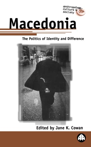 9780745315898: Macedonia: The Politics of Identity and Difference (Anthropology, Culture and Society Series)
