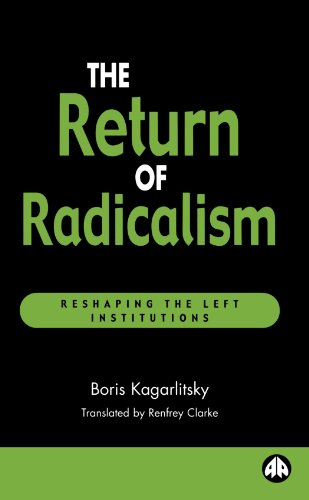 9780745315911: The Return of Radicalism: Reshaping the Left Institutions (Recasting Marxism)