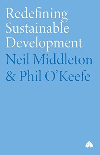9780745316055: Redefining Sustainable Development