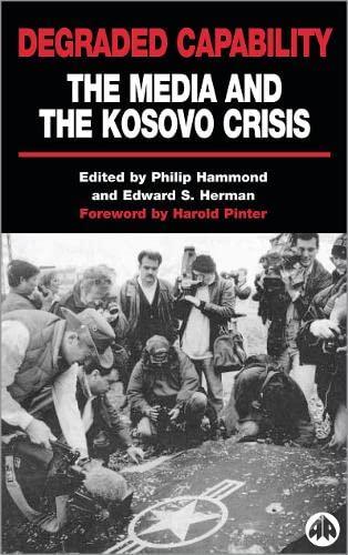 9780745316314: Degraded Capability: The Media and the Kosovo Crisis