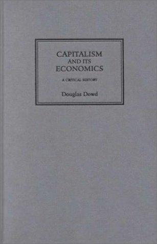 9780745316444: Capitalism and Its Economics: A Critical History