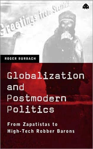 9780745316505: Globalization and Postmodern Politics: From Zapatistas to High-Tech Robber Barons
