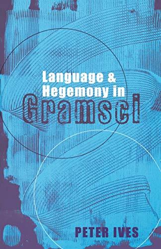9780745316659: Language and Hegemony in Gramsci (Reading Gramsci)
