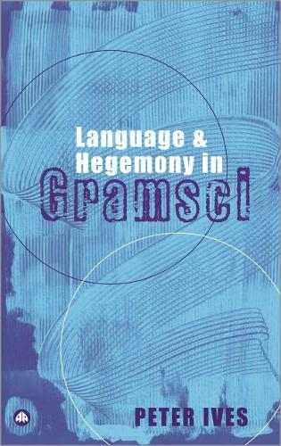 9780745316666: Language and Hegemony in Gramsci (Reading Gramsci)