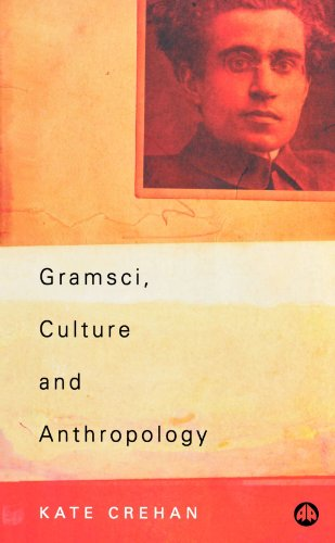 9780745316772: Gramsci, Culture and Anthropology