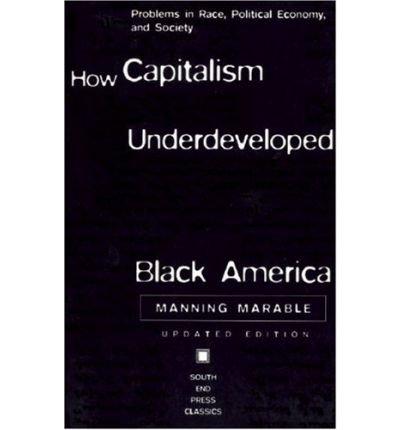 9780745316871: How Capitalism Underdeveloped Black America