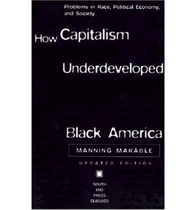 9780745316871: How Capitalism Underdeveloped Black America: Problems in Race, Political Economy and Society