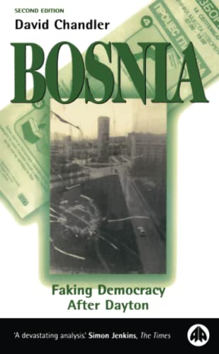 9780745316895: Bosnia: Faking Democracy After Dayton