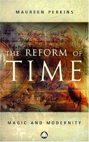 9780745317281: The Reform of Time: Magic and Modernity