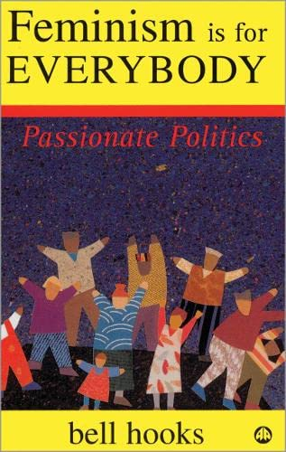 9780745317335: Feminism is for Everybody - Old Edition: Passionate Politics