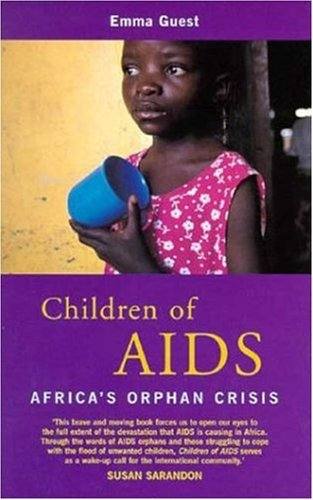 9780745317694: Children of AIDS: Africa's Orphan Crisis