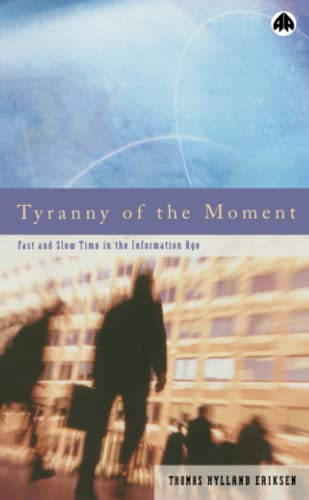 9780745317748: Tyranny Of The Moment: Fast And Slow Time In The Information Age