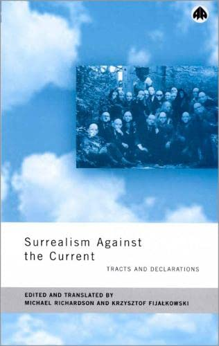 9780745317793: Surrealism Against the Current: Tracts and Declarations