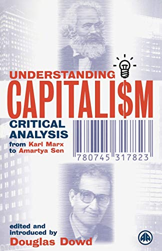 9780745317823: Understanding Capitalism: Critical Analysis From Karl Marx to Amartya Sen