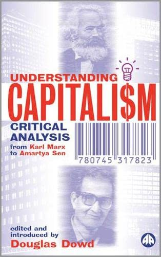 9780745317830: Understanding Capitalism: Critical Analysis From Karl Marx to Amartya Sen