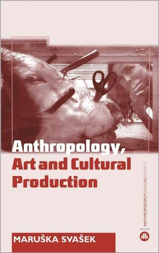 9780745317953: The Anthropology Art and Cultural Production: Histories, Themes, Perspectives (Anthropology, Culture and Society)