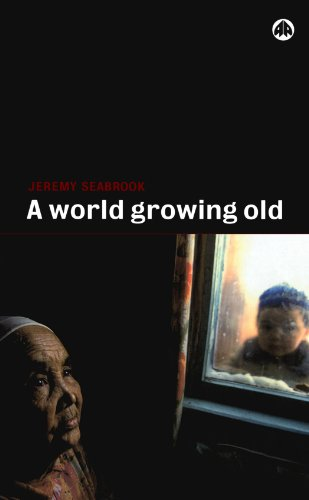 World Growing Old: Jeremy Seabrook