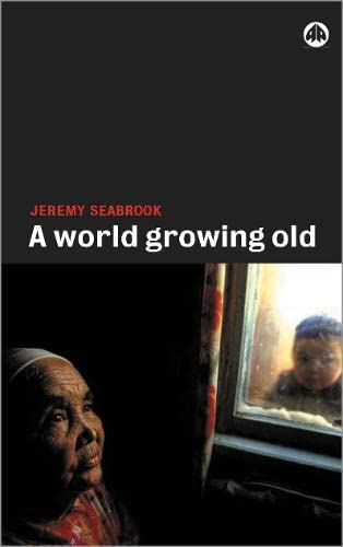 9780745318400: A World Growing Old