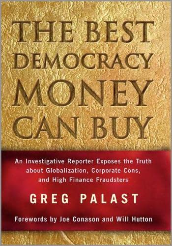 9780745318462: The Best Democracy Money Can Buy: An Investigative Reporter Exposes the Truth About Globalization, Corporate Cons, and High Finance Fraudsters