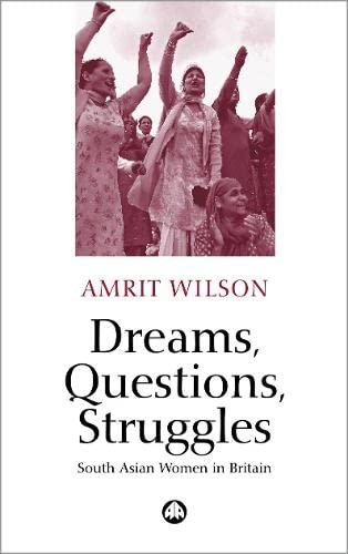 9780745318486: Dreams, Questions, Struggles: South Asian Women in Britain