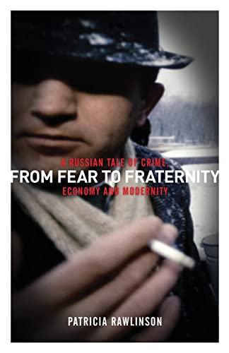 9780745318677: From Fear to Fraternity: A Russian Tale of Crime, Economy and Modernity