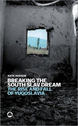 9780745318820: The Breaking the South Slav Dream: The Rise and Fall of Yugoslavia
