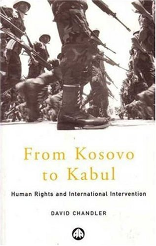9780745318837: From Kosovo to Kabul: Human Rights and International Intervention