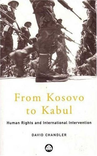 9780745318844: From Kosovo to Kabul: Human Rights and International Intervention