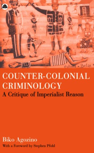 9780745318851: Counter-Colonial Criminology: A Critique of Imperialist Reason