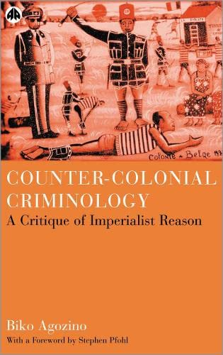 9780745318868: Counter-Colonial Criminology: A Critique of Imperialist Reason