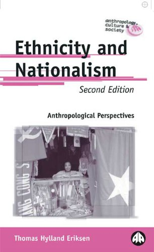 Ethnicity and Nationalism. Anthropological Perspectives 2nd Edition: Eriksen, Thomas Hylland