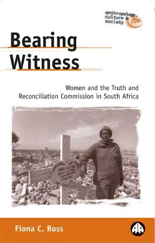 9780745318912: Bearing Witness: Women and the Truth and Reconciliation Commission in South Africa (Anthropology, Culture and Society)