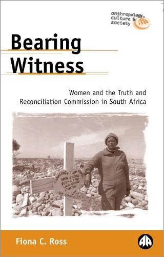 9780745318929: Bearing Witness: Women and the Truth and Reconciliation Commission in South Africa (Anthropology, Culture and Society)
