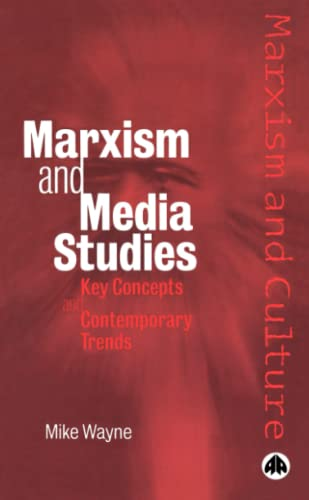 9780745319131: MARXISM AND MEDIA STUDIES: Key Concepts And Contemporary Trends (Marxism and Culture)