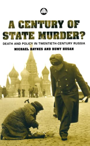 A Century of State Murder?: Death and Policy in Twentieth Century Russia.: Haynes, Michael.