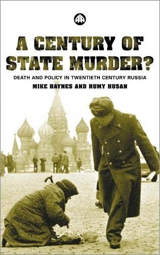 9780745319315: A Century of State Murder?: Death and Policy in Twentieth Century Russia
